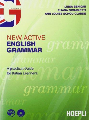 New active English grammar. A practical guide for Italian leaners. Con espansione online. Per le Scuole superiori. Con CD-ROM. Con CD Audio