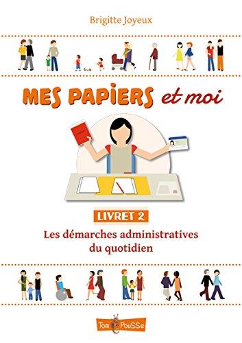 Mes papiers et moi : Livret 2, Les démarches administratives du quotidien