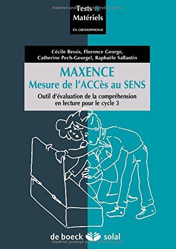Maxence - Mesure de l'Acces au Sens -Test de la Comprehension de Textes 1 Manuel + 10 Cahiers Enfan