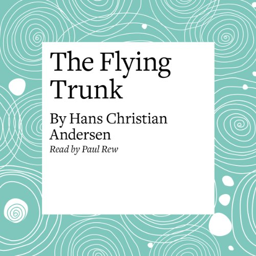The Flying Trunk  Audiolibri
