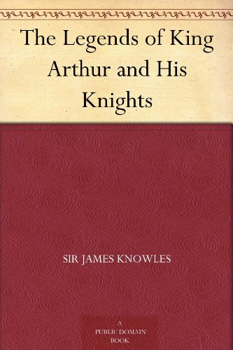free kindle book The Legends of King Arthur and His Knights