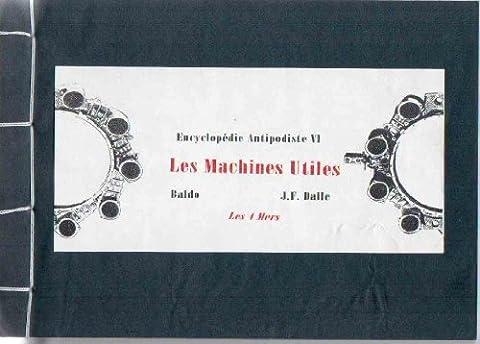 Encyclopédie Antipodiste VI : Les Machines Utiles