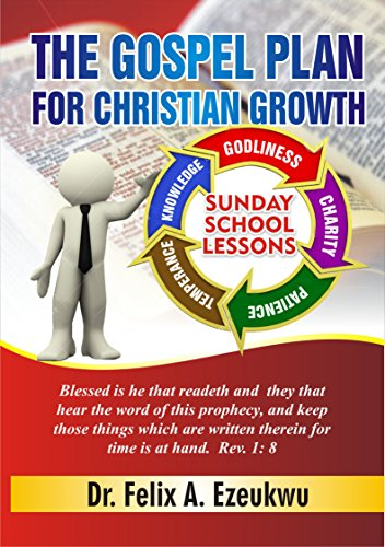 THE GOSPEL PLAN FOR CHRISTIAN GROWTH: SUNDAY SCHOOL LESSONS eBook