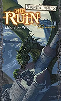 The Ruin: The Year of Rogue Dragons, Book III by [Byers, Richard Lee]
