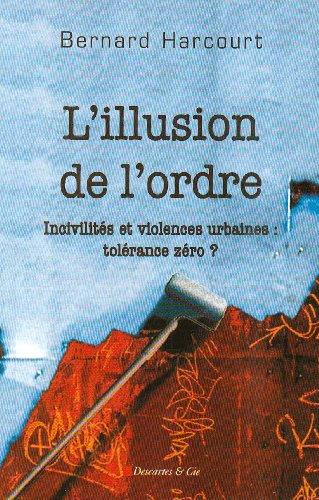 L'illusion de l'ordre : Incivilités et violences urbaines : tolérance zéro ?