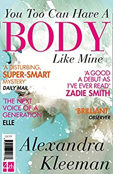You Too Can Have a Body Like Mine by [Kleeman, Alexandra]