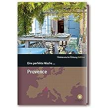 Eine perfekte Woche... in der Provence