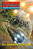 "Perry Rhodan 2617: Der dunkelste aller Tage (Heftroman): Perry Rhodan-Zyklus ""Neuroversum"" (Perry Rhodan-Die Gröβte Science- Fiction- Serie)"