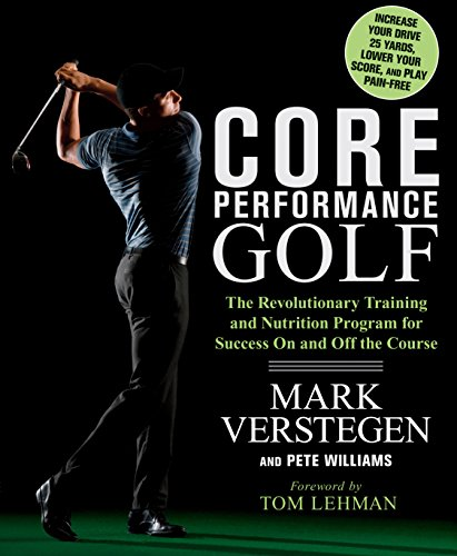 Core Performance Golf: The Revolutionary Training and Nutrition Program for Success On and Off the Course (Mark Bälle)