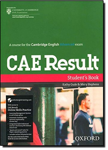 CAE Result: Certificate in Advanced English Result: Student's Book and Online Skills Practice Pack (Cambridge Advanced English (Cae) Result)