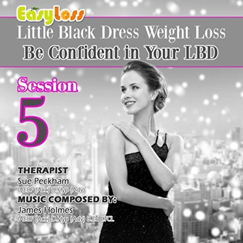 Be Confident in Your Lbd - Little Black Dress Weight Loss System Session 5 (Dress Little Black Lbd)