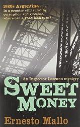 [Sweet Money (Inspector Lascano Mystery) [ SWEET MONEY (INSPECTOR LASCANO MYSTERY) BY Mallo, Ernesto ( Author ) Sep-20-2011[ SWEET MONEY (INSPECTOR LASCANO MYSTERY) [ SWEET MONEY (INSPECTOR LASCANO MYSTERY) BY MALLO, ERNESTO ( AUTHOR ) SEP-20-2011 ] By Mallo, Ernesto ( Author )Sep-20-2011 Paperback