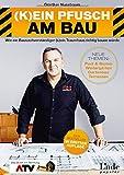 (K)ein Pfusch am Bau: Wie ein Bausachverständiger (s)ein Traumhaus richtig bauen würde (Ausgabe Österreich) - Günther Nussbaum