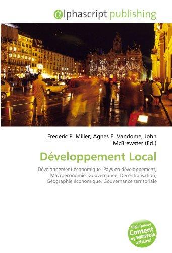 Développement Local: Développement économique, Pays en développement, Macroéconomie, Gouvernance, Décentralisation, Géographie économique, Gouvernance territoriale