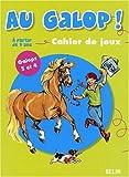 Au galop ! Cahier de jeux : Galops 3 et 4, A partir de 9 ans