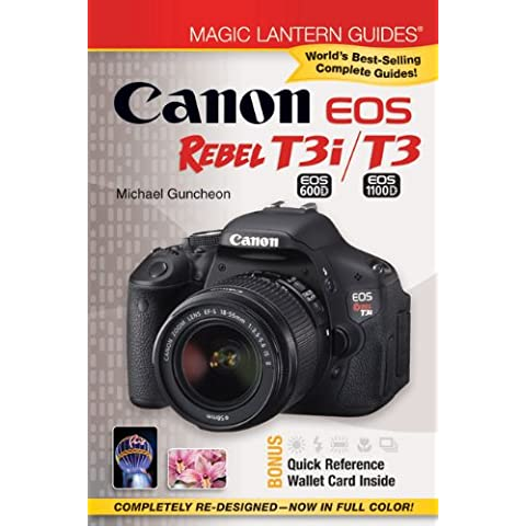 Canon EOS Rebel T3i/T3 [With Quick Reference Wallet Card] (Magic Lantern Guides)