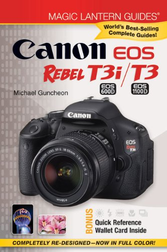 Canon EOS Rebel T3i/T3 [With Quick Reference Wallet Card] (Magic Lantern Guides) - Canon T3i Eos Rebel Digital