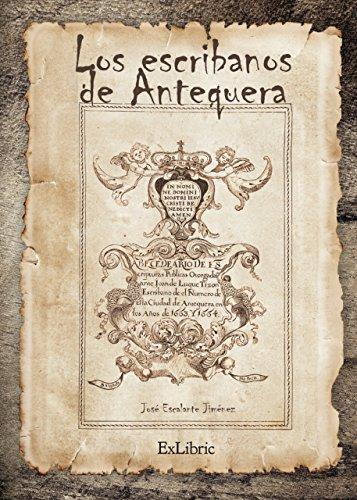 Los escribanos en Antequera (1478-1869) por José Escalante Jiménez