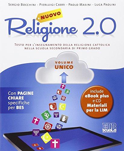Nuovo Religione 2.0. Testo per l'insegnamento della religione cattolica. Volume unico + quaderno operativo. Per le Scuole superiori