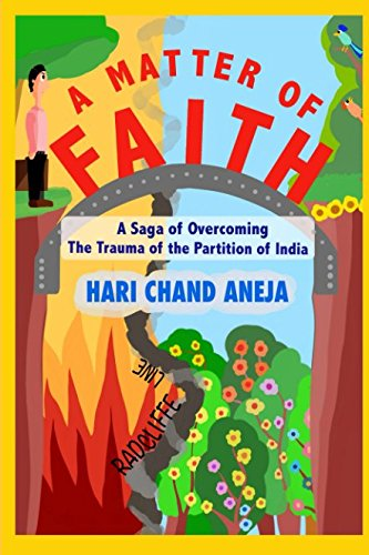 A MATTER OF FAITH: A Saga of Overcoming the Trauma of the Partition of India