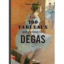 Les 100 tableaux qui racontent Degas