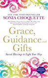 Grace, Guidance & Gifts: Sacred Blessings to Light Your Way