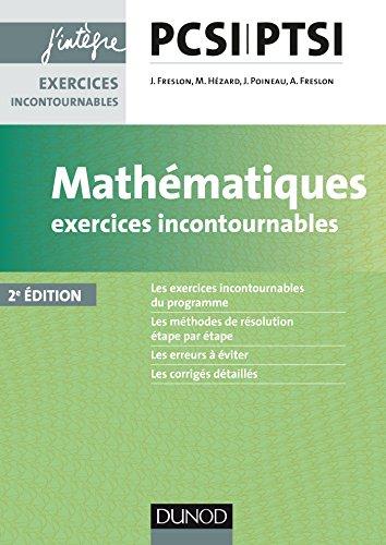 Mathmatiques Exercices incontournables PCSI-PTSI - 2e d.