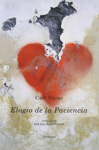 Elogio de la paciencia (Norte Y Sur (eda Libros)) (Del Sur La Libro Reina)