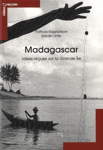 Madagascar : Idées reçues sur la Grande Ile