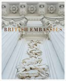 British Embassies: Their Diplomatic and...