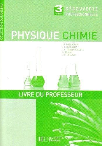 Physique Chimie 3e Découverte professionnelle : Livre du professeur by Jean-Pierre Durandeau (2008-03-14)