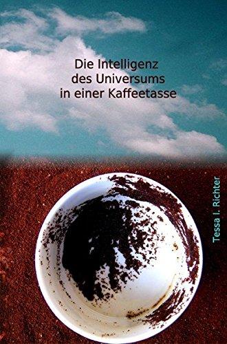 Preisvergleich Produktbild Die Intelligenz des Universums in einer Kaffeetasse