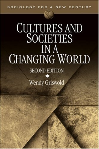 Cultures and Societies in a Changing World (Sociology for a New Century Series) by Wendy Griswold (2004-02-19)