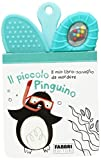 Il piccolo pinguino. Il mio primo libro sonaglio da mordere. Ediz. illustrata