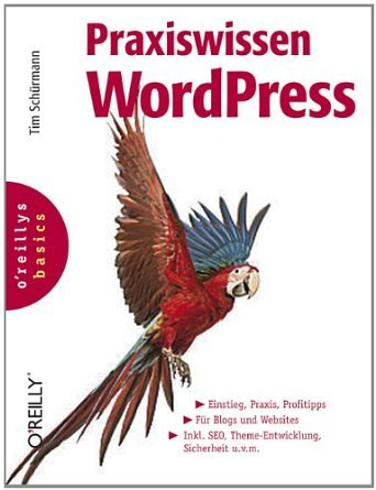 Praxiswissen WordPress: Das Handbuch f?r Einsteiger und Redakteure (Paperback) - Common