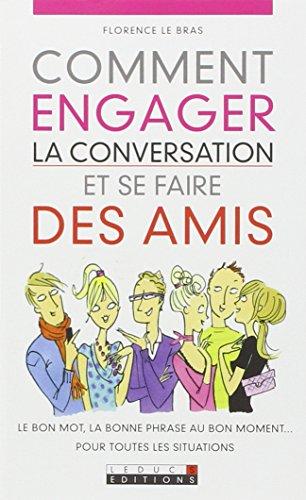 Comment engager la conversation et se faire des amis