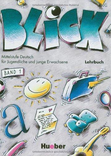 Blick. Lehrbuch. Per le Scuole superiori: Mittelstufe Deutsch fr Jugendliche und junge Erwachsene: 1