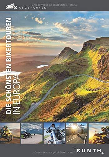 Abgefahren - die schönsten Bikertouren in Europa (KUNTH Bildbände/Illustrierte Bücher)