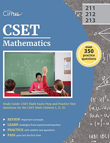CSET Mathematics Study Guide: CSET Math Exam Prep and Practice Test Questions for the CSET Math (Subtest I, II, II)