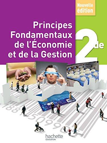 Principes Fondamentaux de l'Economie et de la Gestion (PFEG) 2de - Livre élève - Ed. 2017 por Claire Bruneau (ex Leblanc)