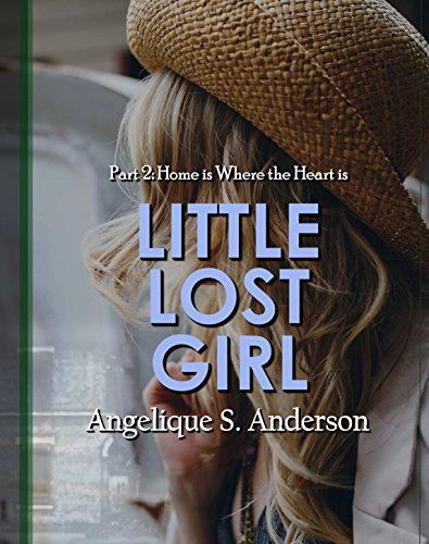 ebook: Little Lost Girl: Book 2, Home Is Where the Heart Is (B0183M16ZO)