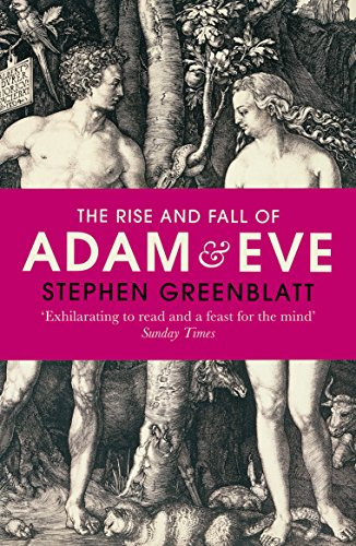 The Rise and Fall of Adam and Eve: The Story that Created Us