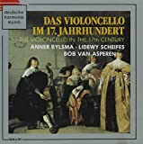 Songtexte von Anner Bylsma - The Violoncello in the 17th Century