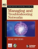 Mike Meyers' Network+ Guide To Managing and Troubleshooting Networks (Mike Meyers' Guides)