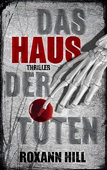 Das Haus der Toten (Steinbach und Wagner 5) (German Edition) by [Hill, Roxann]
