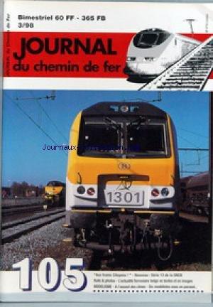 JOURNAL DU CHEMIN DE FER [No 105] du 01/01/1998 - RAILS & PHOTOS - TRAMS - SNCV - NMVB - FIN DE CARRIERE - REPORTAGE - L'ACTUALITE FERROVIAIRE AUX PAYS-BAS - MANIFESTATIONS - MINI-MARCHE - LA FENETRE MARKLIN - SHOPPING ÔÇô MODELISME - SEMI FINITION ET KIBASHING AU SIEGE INDUSTRIEL DE LA S.A LE COPEAU WALLON - QU'AVONS NOUS DECOUVERT ? - MAQUETTES EN CARTON-ECHELLE 1 - 45 - A L'ASSAUT DES CIMES ! - 3E PARTIE - UNE CARGAISON DE BOIS - SIX MODELISTES SOUS UN PARASOL - EDITORIAL - CARTE D