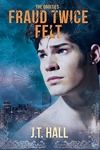 Fraud Twice Felt (The Oddities Book 2) by [Hall, J.T.]