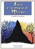 Felix e la magia di Morgul (Italian Edition) von Matthias Czarnetzki