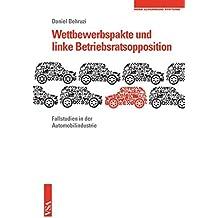 Wettbewerbspakte und linke Betriebsratsopposition: Fallstudien in der Automobilindustrie Eine Veröffentlichung der Rosa-Luxemburg-Stiftung