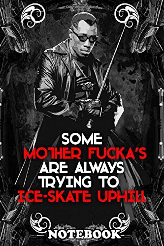 Notebook: Skate Quote Blade Ice , Journal for Writing, College Ruled Size 6